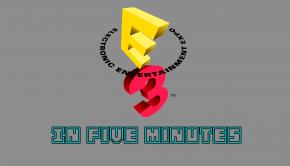 E3 in 5 minutes